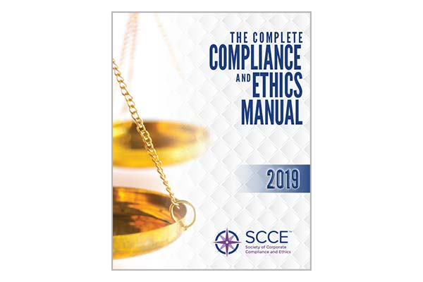 2019 The Complete Compliance & Ethics Manual
