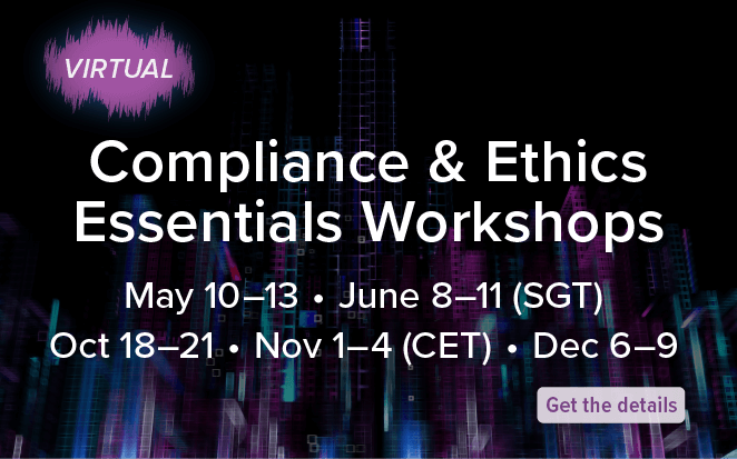 VIRTUAL - Compliance & Ethics Essentials Workshops | May 10-13, June 8-11, Oct 18-21, Nov 1-4, Dec 6-9 | Get the details
